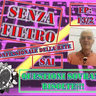 Ep13/2 - Sai - QUESTIONI SOVRANE RISOLTE!