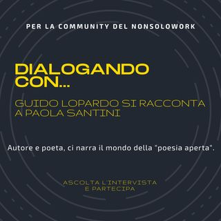 Dialogando con Guido Lopardo intervistato da Paola Santini