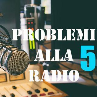 Problemi alla radio 5