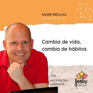 Ep. 053 - Cambia de hábitos, cambia de vida con Marc Reklau