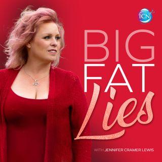 Big Fat Lies with Jennifer Cramer Lewis
