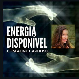 Energia Disponivel 18.08 Terça-feira | Episódio 154 - Aline Cardoso Academy