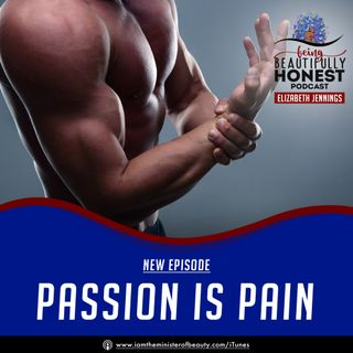 Passion Is Painful