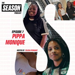 S2 Ep7: Pippa Monique on AFTV, fave kits, and balancing presenting with motherhood
