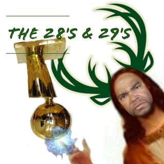 SZN2Episode 15: The 28's & 29's