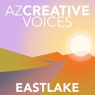 AZ Creative Voices podcast: Eastlake