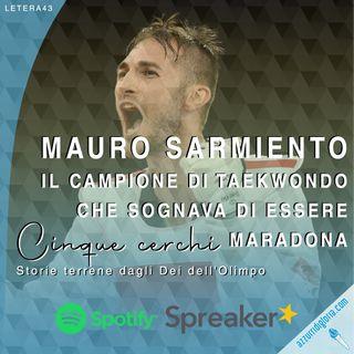 Mauro Sarmiento - Il campione di taekwondo che sognava di essere Maradona