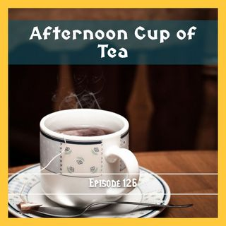 FC 126:  Afternoon Cup of Tea
