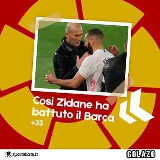 Ep. 33: Così Zidane ha battuto il Barça (con Gian Marco Porcellini)