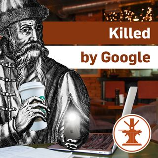 Killed by Google  - Ep. 19 (1x19)
