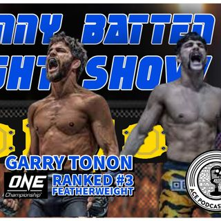 Garry Tonon  | Exclusive Interview with ONE Championship #3 Featherweight | UFC Vegas 34 | Danny Batten Fight Show #88