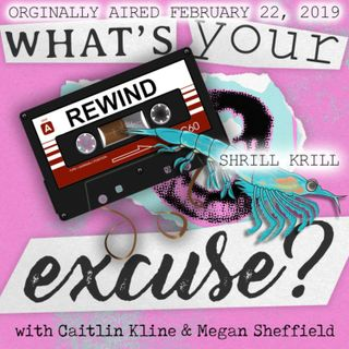 Rewind: Shrill Krill - Episode 10 (Rebroadcast from February 22, 2019)