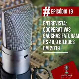 Entrevista: Cooperativas gaúchas faturam R$ 48,9 bilhões em 2019