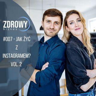 #007 - INSTAGRAMowe jak żyć?! Vol. 2 - czyli o stories i live'ach