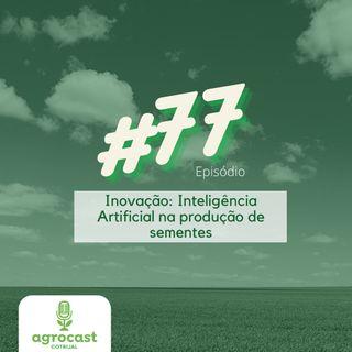 Inovação: Inteligência Artificial na produção de sementes