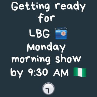 LBG FM Monday MORNING SHOW (HOW TO BE A GREAT Marketer)
