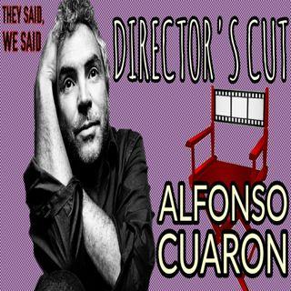 Director's Cut E11- Alfonso Cuaron