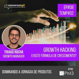 #DJP.08 - Growth Hacking: Existe fórmula de crescimento? c/ Thiago Rocha