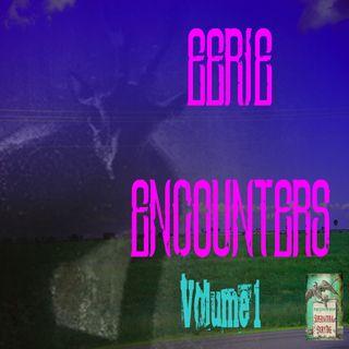 Eerie Encounters | Volume 1 | Podcast E176