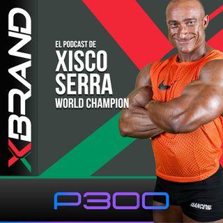 #2 Mis claves del éxito deportivo - Xisco Serra | XBRAND - World Champion - Culturismo - Fitness