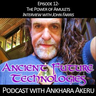 Episode 012- Power Amulates Interview with John Farris