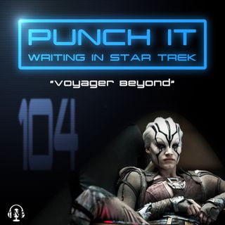 Punch It 104 - Voyager Beyond
