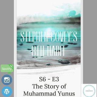 Stephen Covey's 8th Habit | Season 6 - Episode 3 | Why The 8th Habit & The Story of Muhammad Yunus