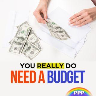 You Really Do Need a Budget