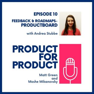 EP 10 - Productboard with Andrea Stubbe
