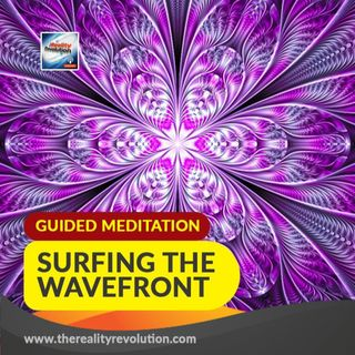 Guided Meditation: Surfing the Wavefront