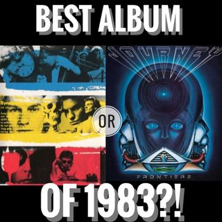 Frontiers (Journey) or Synchronicity (The Police)? Which is the best album of 1983?!