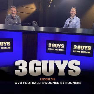 WVU  Football:  Mountaineers Swooned By Sooners (Episode 315)