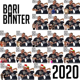 BARI BANTER #19- 2020 Recap