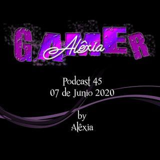 AlexiaGamer_Podcast45_07jun20