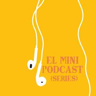 El Mini Podcast (Series)