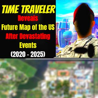Time Traveler Reveals Future Map of the US After Devastating Events (2020 - 2025)