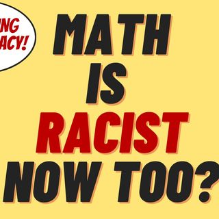 IS MATH RACIST NOW TOO?  OREGON APPARENTLY THINKS SO