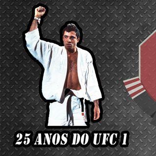 Ep.: 28 - 25 anos do UFC 1