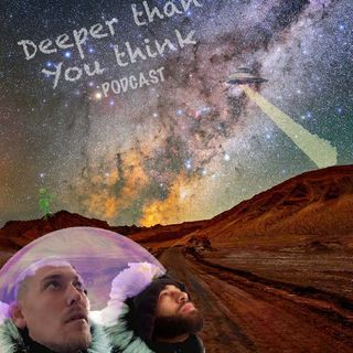 "Deeper Than You Think Podcast  Ep. 2 ""UFO's, Do You believe?"""