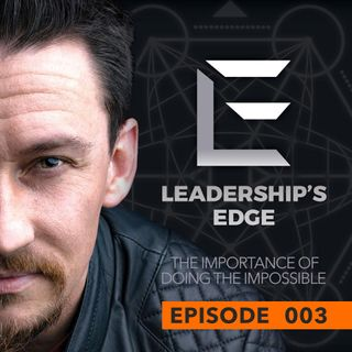 003 - The Importance of Doing The Impossible