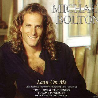 """Speciale Natale: Parliamo del brano """"LEAN ON ME"""" di BILL WITHERS e, in particolare, della versione interpretata da MICHAEL BOLTON nel 1993."""