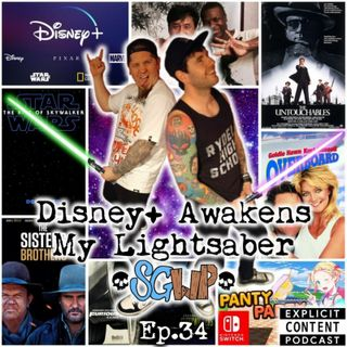 Ep 34 - Disney+ Awakens My Lightsaber