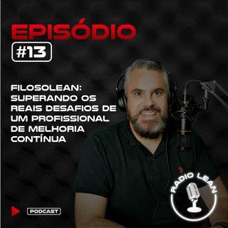 EP 13 - FilosoLEAN - Os reais desafios de um profissional de melhoria contínua