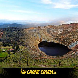 Minas a infierno abierto (CARNE CRUDA #842)