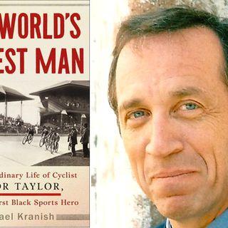 Books on Sports: Author Michael Kranish The World's Fastest Man: The Extraordinary Life of Cyclist Major Taylor,America's Black Super Hero