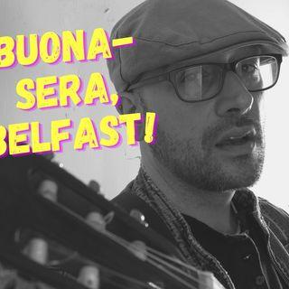 Buonasera, Belfast! #11 | Music with Luigi Cirillo