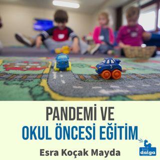 """Pandemi ve okul öncesi eğitim: """"Çocukları eve kapatmanın geri dönülemez zararları olur"""""""