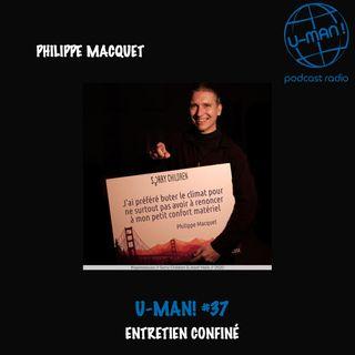 U-MAN! #37 - Entretien confiné avec Philippe Macquet