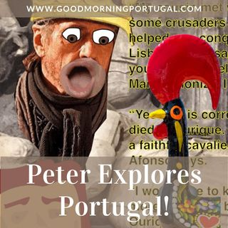 Portugal news, weather & today: 'Peter Explores Portugal'
