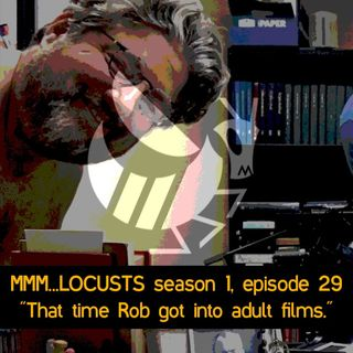 "1.29 ""That time Rob got into adult films."""